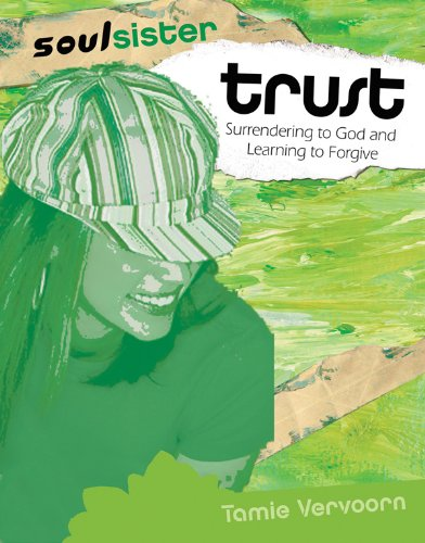 Trust: Surrendering to God And Learning to Forgive (Soul Sister)