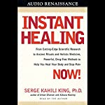 Instant Healing | Serge Kahili King Ph.D.