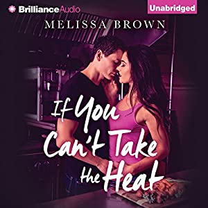If You Can't Take the Heat Audiobook