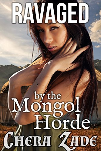 Ravaged by the Mongol Horde (First Time Fertile Medieval Gang Erotica)