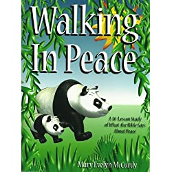 Walking in Peace: A 30-Lesson Study of What the Bible Says About Peace