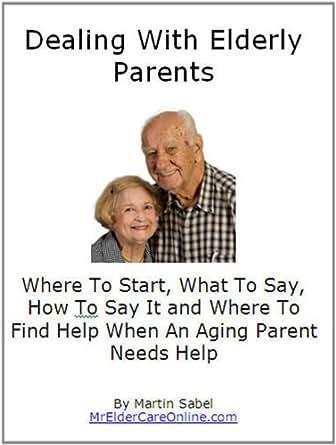 Amazon.com: Dealing With Elderly Parents eBook: Martin