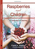 Raspberries and Children, Frank H. Wallace, 1440142327