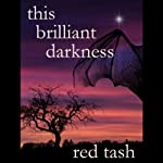 This Brilliant Darkness | Red Tash