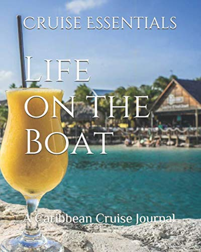 Life on the Boat: A Caribbean Cruise Journal