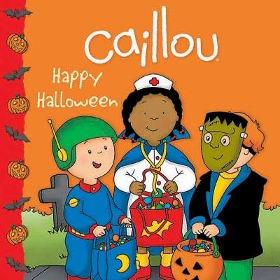Caillou( Happy Halloween)[CAILLOU HAPPY HALLOWEEN][Paperback] ()