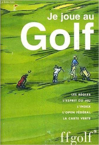 Index Carte Verte Golf.Amazon Fr Je Joue Au Golf Les Regles L Esprit Du Jeu