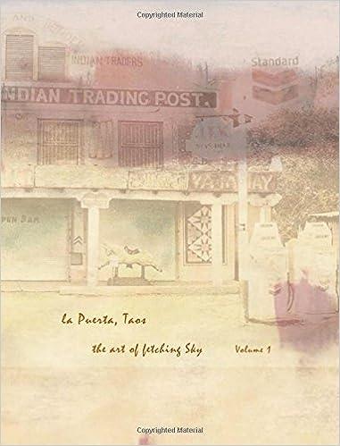 la Puerta, Taos   the art of fetching Sky  Vol. 2 (la Puerta, Taos the art of fetching Sky)