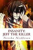 Jeff the Killer: Go to Sleep (Insanity) (Volume 1)