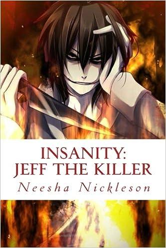 Jeff The Killer Go To Sleep Insanity Amazonde Neesha N