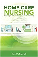 Home Care Nursing: Surviving In An Ever-changing Care Environment Front Cover
