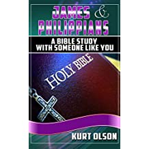The Bible: James & Philippians: A Bible Study With Someone Like You (The Bible,The Bible NIV, Bible Studies)