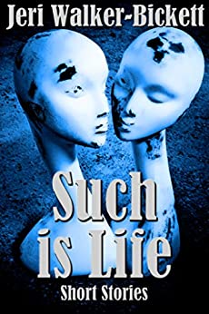 Such is Life: Short Stories by [Walker, Jeri]
