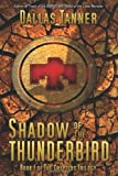 Shadow of the Thunderbird (Cryptids Trilogy, Book 1)