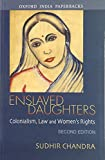 Enslaved Daughters: Colonialism, Law and Women's Rights