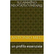 Il cammino neocatecumenale: un profilo essenziale (Italian Edition)