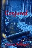 Conjured, Chelsea Bellingeri, 1470088223