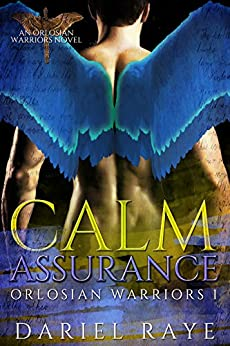 Calm Assurance: Orlosian Warriors Bk. 1 by [Raye, Dariel]