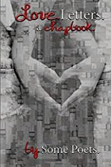 Love. Letters.: a chapbook. by Some Poets. (chapbooks) (Volume 2) by Tracy Elizabeth Plath (2016-03-07) Paperback