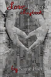 Love. Letters.: a chapbook. by Some Poets. (chapbooks) (Volume 2) by Tracy Elizabeth Plath (2016-03-07)