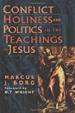 Conflict, Holiness, and Politics in the Teachings of Jesus, Borg, Marcus J., 156338227X