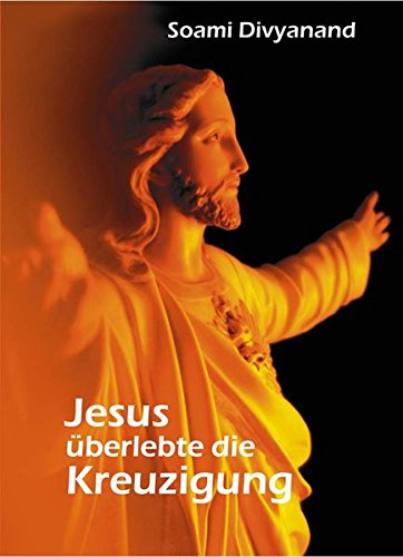 Jesus überlebte die Kreuzigung