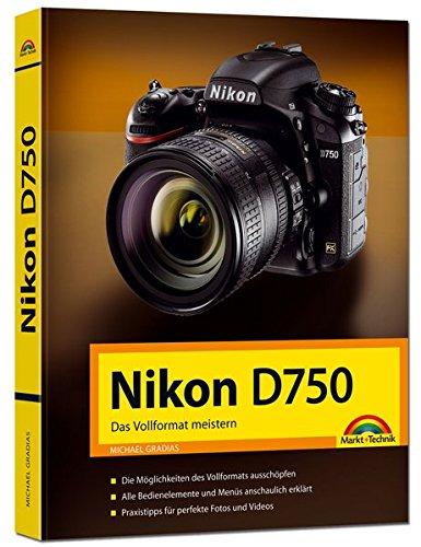 Nikon D750 - Das Vollformat meistern