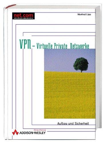 VPN - Virtuelle Private Netzwerke Aufbau und Sicherheit (net.com)