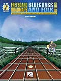 Fretboard Roadmaps - Bluegrass and Folk Guitar: The Essential Guitar Patterns That All the Pros Know and Use