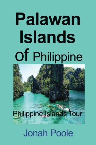 Palawan Islands of Philippine: Philippine Islands Tour