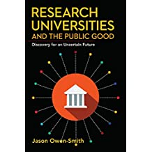 Research Universities and the Public Good: Discovery for an Uncertain Future