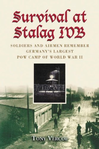 Survival at Stalag IVB: Soldiers and Airmen Remember Germany's Largest POW Camp of World War II by Tony Vercoe (15-Mar-2006) Paperback pdf