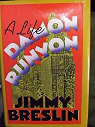 Damon Runyon: A Life