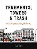 download ebook tenements, towers & trash: an unconventional illustrated history of new york city pdf epub