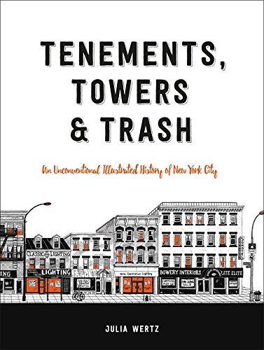 Tenements, Towers & Trash: An Unconventional Illustrated History of New York City cover