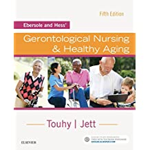 Ebersole and Hess' Gerontological Nursing & Healthy Aging - E-Book