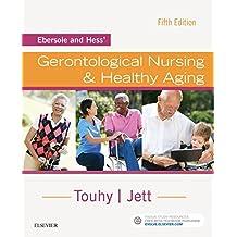 Ebersole and Hess' Gerontological Nursing & Healthy Aging - E-Book