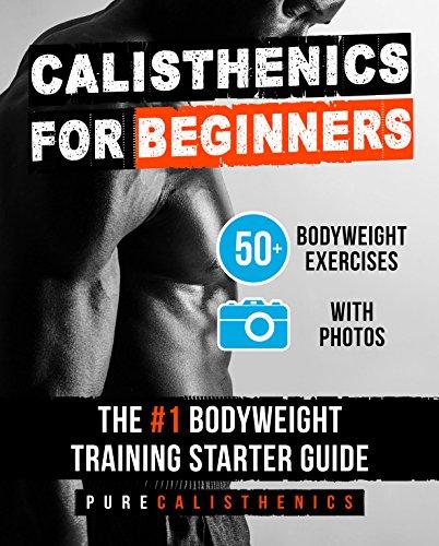 Calisthenics For Beginners 50 Bodyweight Exercises