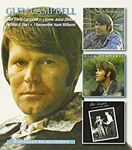 Glen Travis Campbell / I Knew Jesus (Before He Was a Star) / I Remember Hank Williams