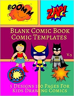 Blank Comic Book Comic Templates V.3: 5 Designs 180 Pages For Kids ...