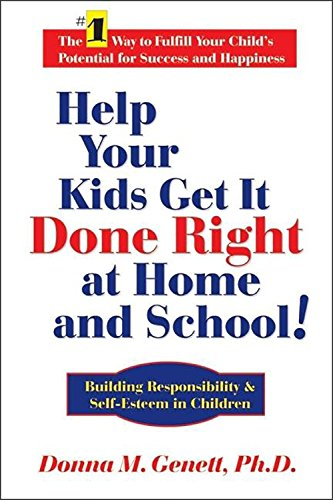 Download Help Your Kids Get It Done Right at Home and School!: Building Responsibility & Self-Esteem in Children ebook