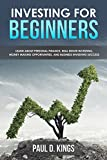 Investing for Beginners: Learn About Personal Finance, Real Estate Investing, Money Making Opportunities, and Business Investing Success (Making Money)