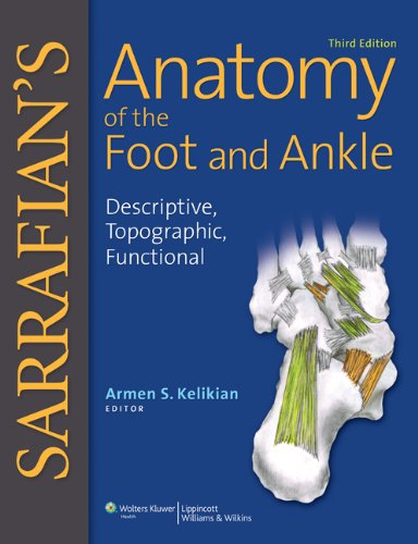 Sarrafian's Anatomy of the Foot and Ankle: Descriptive, Topographic, Functional by Brand: Lippincott Williams Wilkins
