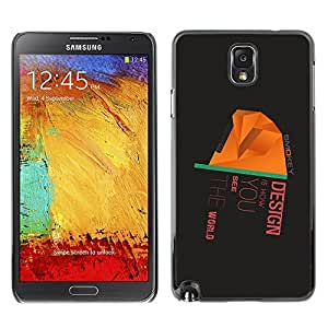 GagaDesign Phone Accessories: Hard Case Cover for Samsung Galaxy Note 3 - Design Is How You See The World