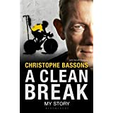 A Clean Break by Christophe Bassons with Benoît Hopquin and Peter Cossins (2015-05-07)