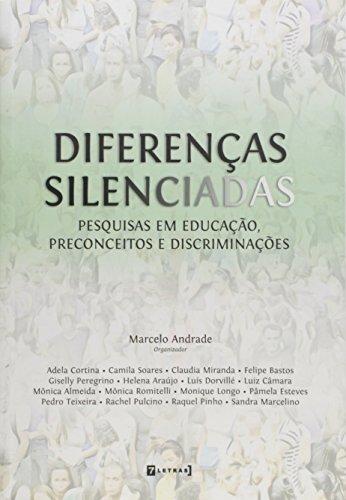 Diferenças Silenciadas. Pesquisas em Educação, Preconceitos e Discriminações