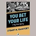 You Bet Your Life   Stuart M. Kaminsky