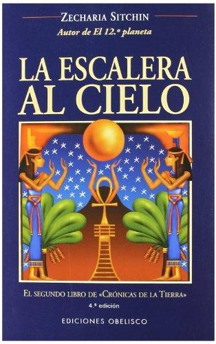 La Escalera Al Cielo/ The Stairway to Heaven The Earth Chronicles, 2 Spanish Edition by Zecharia Sitchin 2004-05-01: Amazon.es: Zecharia Sitchin: Libros