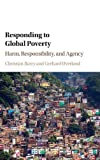 img - for Responding to Global Poverty: Harm, Responsibility, and Agency book / textbook / text book