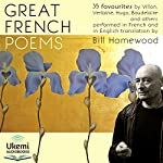 Great French Poems: 35 Favourites from Villon to Baudelaire in French with English Translation | François Villon,Victor Hugo,Charles Baudelaire